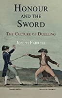 Honour and the Sword: The Culture of Duelling