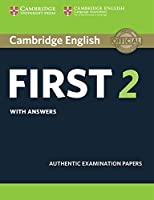 Cambridge English First 2 Student's Book with answers: Authentic Examination Papers (FCE Practice Tests)
