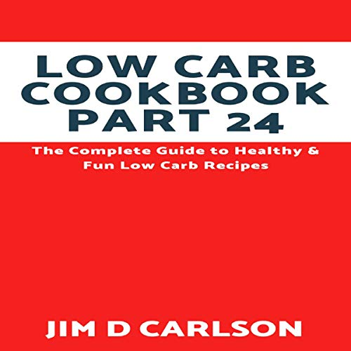 Low Carb Cookbook Part 24     The Complete Guide to Healthy and Fun Low Carb Recipes              By:                                                                                                                                 Jim D Carlson                               Narrated by:                                                                                                                                 Peter R. Ormond                      Length: 29 mins     Not rated yet     Overall 0.0
