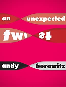 An Unexpected Twist (Kindle Single) by [Andy Borowitz]