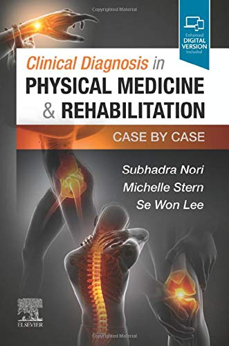 Compare Textbook Prices for Clinical Diagnosis in Physical Medicine & Rehabilitation: Case by Case 1 Edition ISBN 9780323720847 by Nori MD, Subhadra,Stern MD, Michelle,Lee MD, Se Won