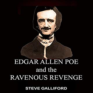 Edgar Allan Poe and the Ravenous Revenge     A Macabre Novelette with a Twist              By:                                                                                                                                 Steve Galliford                               Narrated by:                                                                                                                                 Steve Galliford                      Length: 1 hr and 21 mins     Not rated yet     Overall 0.0