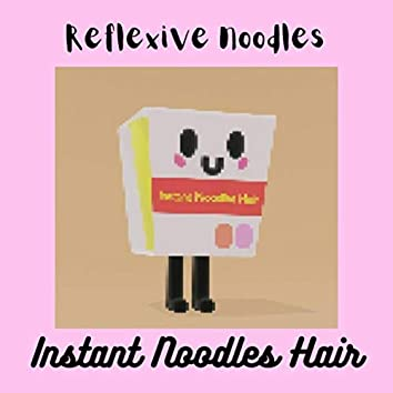 Reflexive Noodles