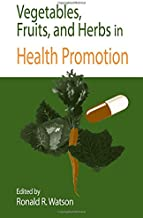 Vegetables, Fruits, and Herbs in Health Promotion