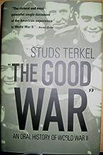 """The Good War"" - An Oral History of World War II"