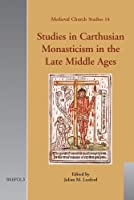 Studies in Carthusian Monasticism in The Late Middle Ages (Medieval Church Studies)