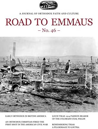 Road to Emmaus No. 46: A Journal of Orthodox Faith and Culture