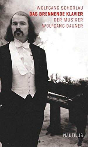 Das brennende Klavier: Der Musiker Wolfgang Dauner