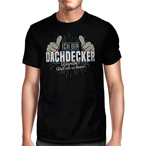 Fashionalarm Herren T-Shirt - Ich Bin Dachdecker - Weil ich es kann | Fun Shirt mit Spruch Geschenk BAU-Arbeiter Handwerker Lustig | Beruf Arbeit, Schwarz XL