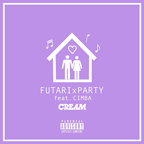 [single]FUTARI x PARTY (feat. CIMBA) – CREAM[FLAC + MP3]