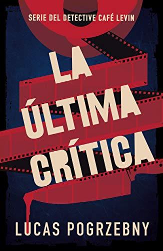La última crítica (Serie del Detective Café Levin nº 1)