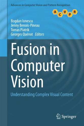 Fusion in Computer Vision: Understanding Complex Visual Content (Advances in Computer Vision and Pattern Recognition) (English Edition)