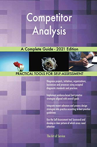 Competitor Analysis A Complete Guide - 2021 Edition