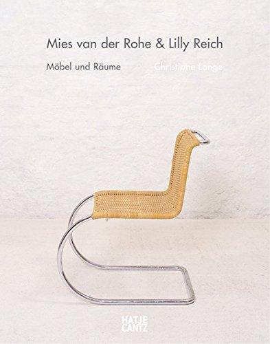 Mies van der Rohe und Lilly Reich: Möbel und Räume