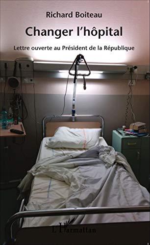 Changer l'hôpital: Lettre ouverte au Président de la République