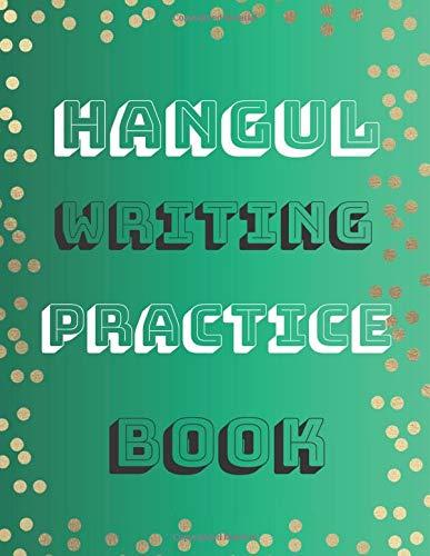 Hangul Writing Practice Book: Hangul practice workbook; Gift For Hangul Lovers.