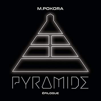 PYRAMIDE, EPILOGUE