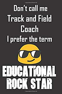 Don't call me Track and Field Coach. I prefer the term Educational Rock Star.: Funny gag track and field coach gift for Christmas or end of school ... chocolate and a great alternative to a card.