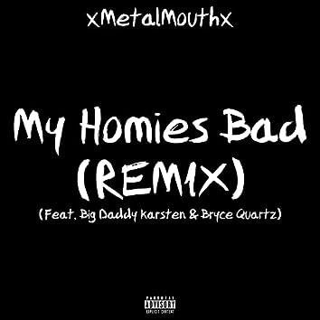 My Homies Bad (Remix) (Remix)