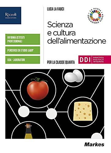 Scienza e cultura dell'alimentazione. Per la 4ª classe delle Scuole superiori. Con e-book. Con espansione online