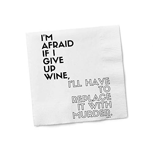 Funny Napkins - I'M AFRAID IF I GIVE UP WINE, I'LL HAVE TO REPLACE IT WITH MURDER - Boutique Cocktail Napkins, 5'X5', Pack Of 20 Party Napkins