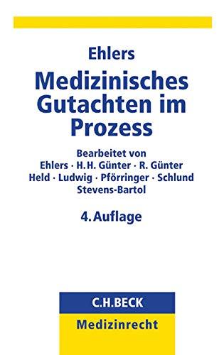 Medizinisches Gutachten im Prozess: Anwaltliche Strategie und Taktik beim Umgang mit Sachverständigen (C. H. Beck Medizinrecht)