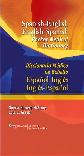 Spanish-English English-Spanish Pocket Medical Dictionary: Diccionario Médico de Bolsillo Español-Inglés Inglés-Español