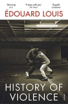 History of Violence by [Edouard Louis, Lorin Stein]