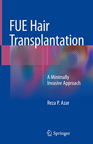 FUE Hair Transplantation: A Minimally Invasive Approach (English Edition)