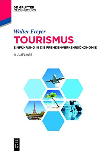 Tourismus: Einführung in die Fremdenverkehrsökonomie (Lehr- und Handbücher zu Tourismus, Verkehr und Freizeit)