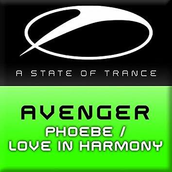 Phoebe / Love In Harmony