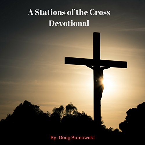 A Stations of the Cross Devotional audiobook cover art
