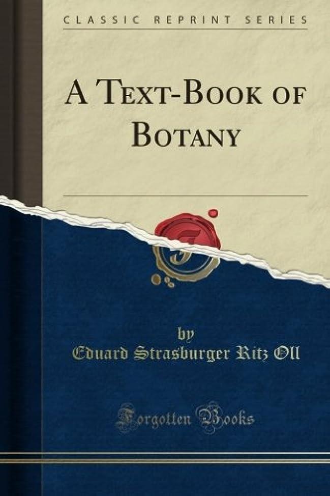 文明化するリア王大胆不敵A Text-Book of Botany (Classic Reprint)