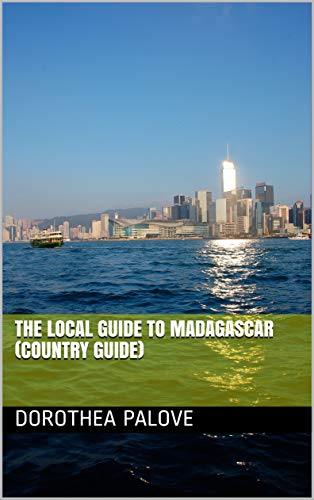 The Local Guide to Madagascar (Country Guide) (English Edition)