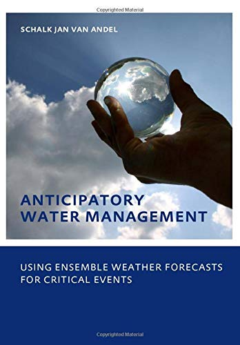 Anticipatory Water Management – Using ensemble weather forecasts for critical events