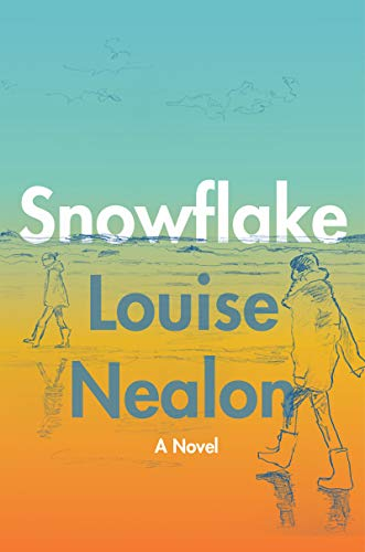 Snowflake: A Novel by [Louise Nealon]