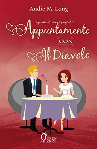 Appuntamento con il diavolo (Supernatural Dating Agency Vol. 2) di [Andie M. Long, Michela Moroni]