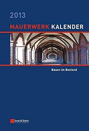 Mauerwerk-Kalender 2013: Bauen im Bestand