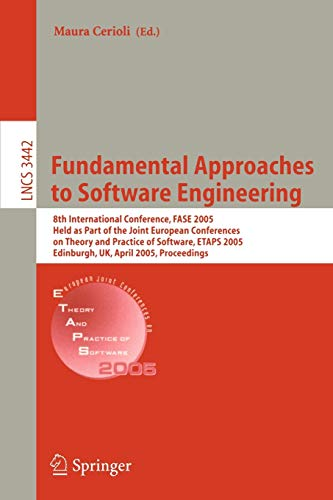 Fundamental Approaches to Software Engineering: 8th International Conference, FASE 2005, Held as Part of the Joint European Conferences on Theory and ... Notes in Computer Science (3442), Band 3442)