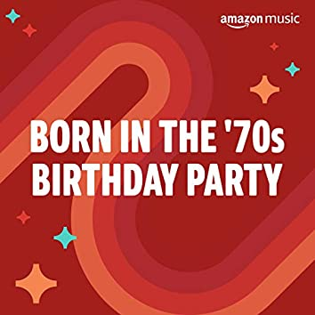 Born in the 70s Birthday Party