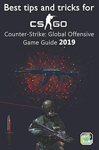 Best tips and tricks for CS GO: Counter-Strike: Global Offensive Game Guide 2019