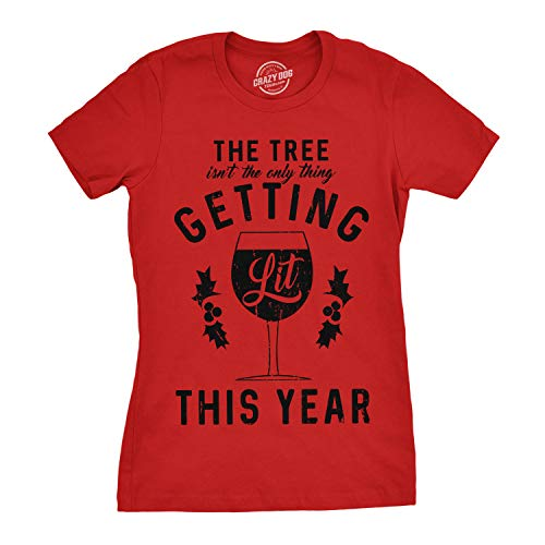 Crazy Dog Tshirts - Womens The Tree Isnt The Only Thing Getting Lit Tshirt Christmas Wine tee (Red) - XL - Camiseta para Mujer
