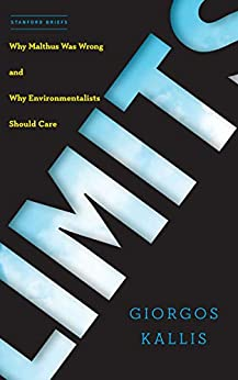 Limits: Why Malthus Was Wrong and Why Environmentalists Should Care by [Giorgos Kallis]
