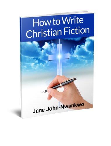 How to Write Christian Fiction (How to Write Christian Romance)