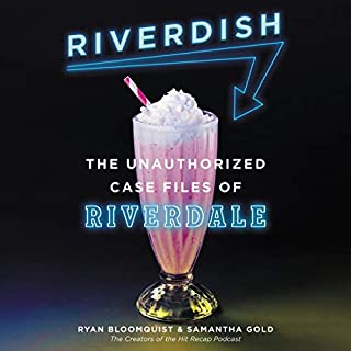 Riverdish     The Unauthorized Case Files of Riverdale              Written by:                                                                                                                                 Ryan Bloomquist,                                                                                        Samantha Gold                               Narrated by:                                                                                                                                 Ryan Bloomquist,                                                                                        Samantha Gold                      Length: 3 hrs and 12 mins     Not rated yet     Overall 0.0