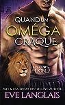 Le clan du lion, tome 3 : Quand un oméga craque par Langlais