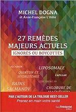 27 remèdes majeurs actuels ignorés ou boycottés de Michel Dogna