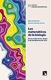 Las matemáticas de la biología: De las celdas de las abejas a las simetrías de los virus (Miradas...
