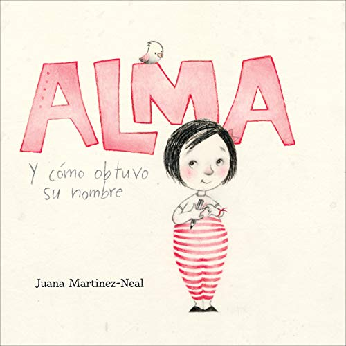 Alma y cómo obtuvo su nombre [Alma and How She Got Her Name]