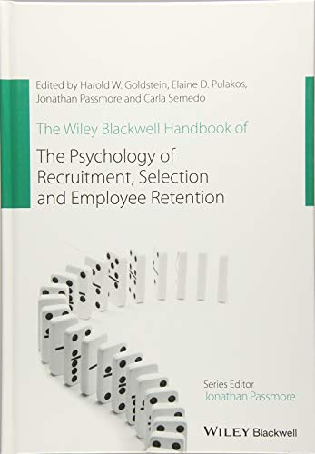 The Wiley Blackwell Handbook of the Psychology of Recruitment, Selection and Employee Retention (Wiley-Blackwell Handboo